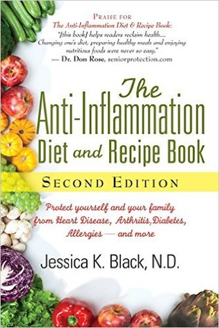 The anti inflammation diet and recipe book protect yourself and the anti inflammation diet and recipe book protect yourself and your family from heart disease arthritis diabetes allergies and more by jessica k forumfinder Image collections