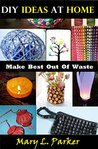 DIY Ideas At Home: Make Best Out Of Waste