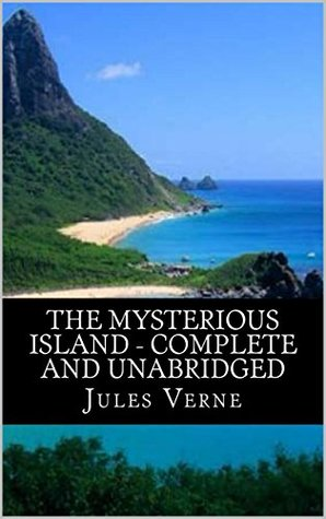 The Mysterious Island - Complete and Unabridged (Illustrated) (The Extraordinary Voyages Book 12)