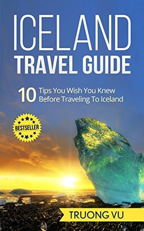 Iceland Travel Guide: Iceland Travel Guide - 10 tips You wish You Knew Before Traveling To Iceland