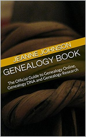 Genealogy Book: The Official Guide to Genealogy Online, Genealogy DNA and Genealogy Research