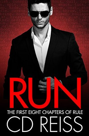 Run (First Eight Chapters of Rule): (A Taste of Corruption) - C.D. Reiss
