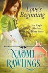 Love's Beginning by Naomi Rawlings