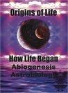 Origins of Life. How Life Began. Abiogenesis, Astrobiology