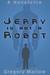 Jerry Is Not a Robot
