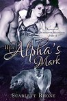 Her Alpha's Mark (Alphas of Beartooth Mountain #4)