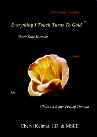 Everything I Touch Turns To Gold