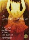 The Fan-Maker's Inquisition: A Novel of the Marquis de Sade