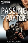 Passing to Payton by C.E. Kilgore
