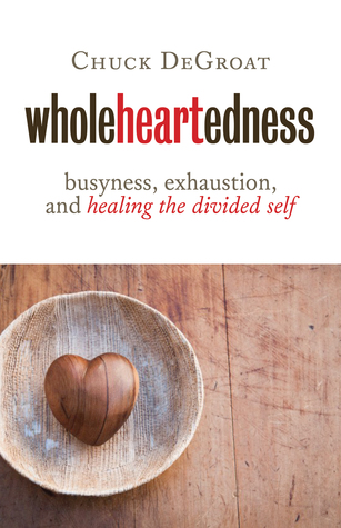 Wholeheartedness by Chuck DeGroat