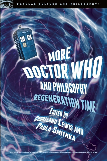 More Doctor Who and Philosophy: Regeneration Time