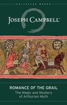 Romance of the Grail by Joseph Campbell