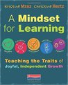 A Mindset for Learning: Teaching the Traits of Joyful, Independent Growth