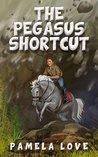 The Pegasus Shortcut (The Pegasus Potential #2)