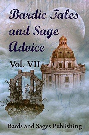 Bardic Tales and Sage Advice (Vol. 7)
