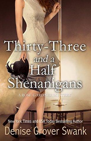 Thirty-Three and a Half Shenanigans (Rose Gardner Mystery, #6)