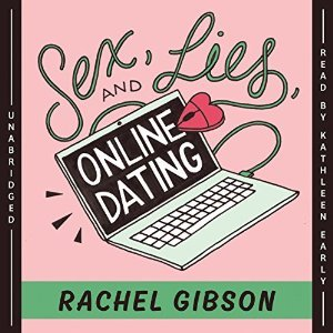 Sex, Lies, and Online Dating by Rachel Gibson