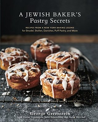 A Jewish Baker's Pastry Secrets by George Greenstein