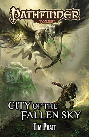 Pathfinder Tales: City of the Fallen Sky(Pathfinder Tales 8)