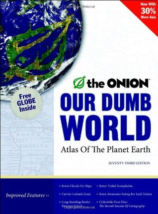 Our Dumb World by The Onion