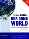Our Dumb World: The Onion's Atlas of the Planet Earth