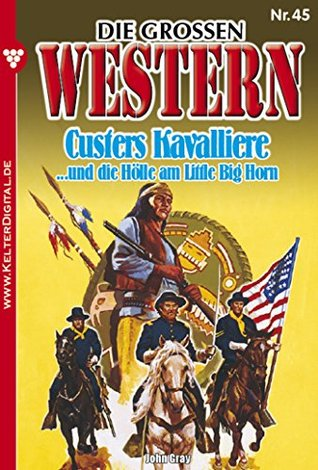 Die großen Western 45: Custers Kavallerie