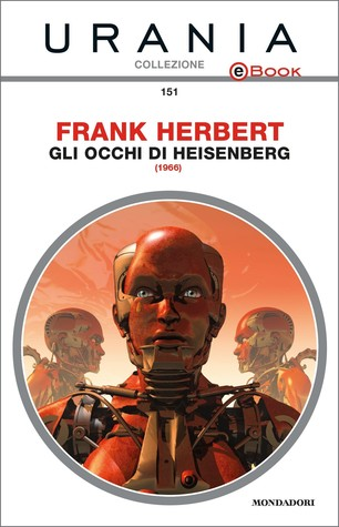 Ebook Gli occhi di Heisenberg by Frank Herbert read!