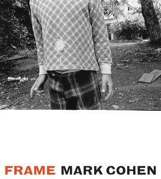 Frame: A Retrospective por Mark Cohen