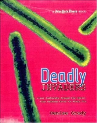 Deadly Invaders: Virus Outbreaks Around the World, from Marburn Fever to Avian Flu