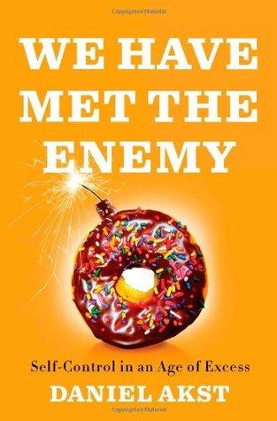 We Have Met the Enemy by Daniel Akst