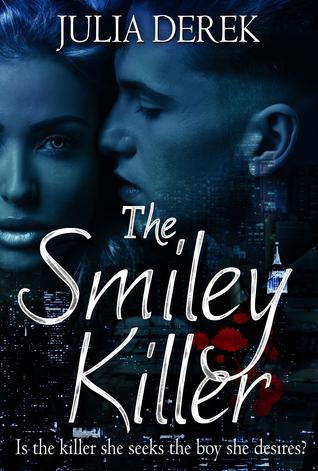 The Smiley Killer (The Smiley Killer #1)