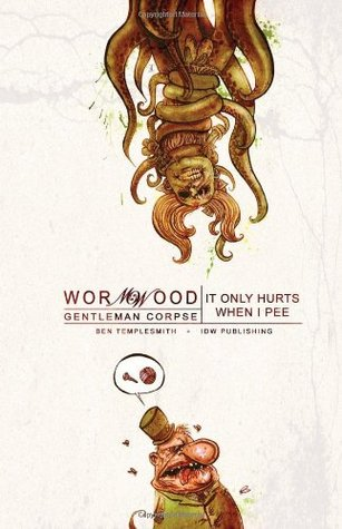 Wormwood, Gentleman Corpse, Vol. 2: It Only Hurts When I Pee