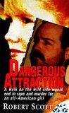 Dangerous Attract...