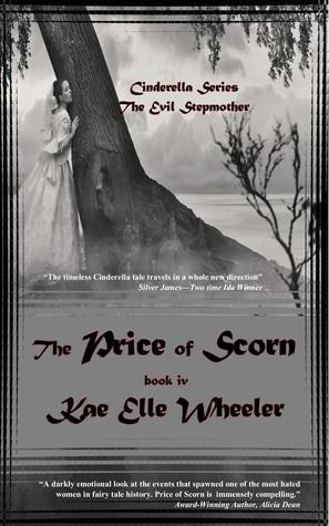 The Price of Scorn: The Evil Stepmother