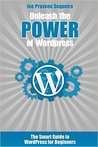 Unleash the POWER of Wordpress by Joe Praveen Sequeira