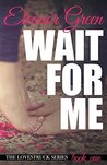 Wait for Me (LoveStruck #1)