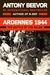 Ardennes 1944 by Antony Beevor