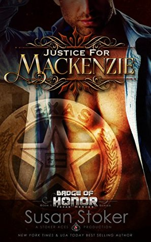 Justice for Mackenzie (Badge of Honor: Texas Heroes, #1)