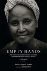 Empty Hands, A Memoir: One Woman's Journey to Save Children Orphaned by AIDS in South Africa
