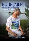 Retirement: A Memoir and Guide: Second Edition