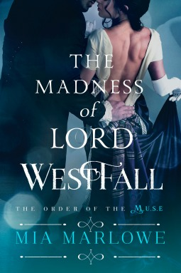 The Madness of Lord Westfall by Mia Marlowe