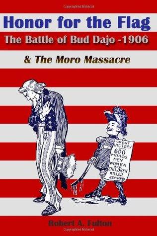 Honor for the Flag: The Battle of Bud Dajo - 1906 & The Moro Massacre