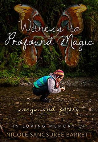 Witness to Such Profound Magic: Lyrics and Music from a Passing Light