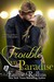 Trouble in Paradise (Trouble #5) by Emme Rollins