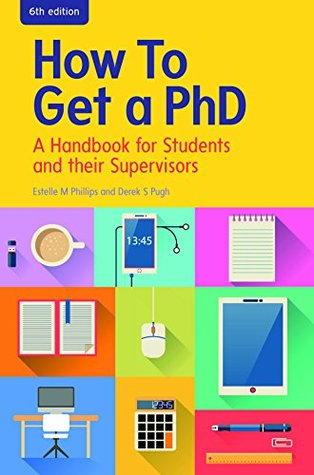 EBOOK: How to Get a PhD: A Handbook for Students and their Supervisors