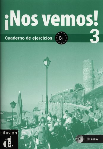 Nos vemos! 3. Cuaderno de ejercicios + CD (Nivel B1) (Ele- Texto Espanol)