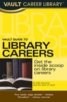 Vault Guide to Library Careers by Deb Sommer