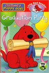 Graduation Party - Clifford's Puppy Days (Little Red Reader)