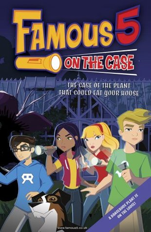 Famous 5 on the Case: Case File 2: The Case of the Plant That Could Eat Your House: Case File 1 The Case of the Fudgie Fry Pirates