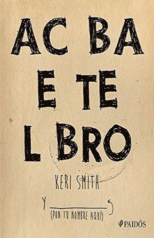 Acaba este libro por Keri Smith